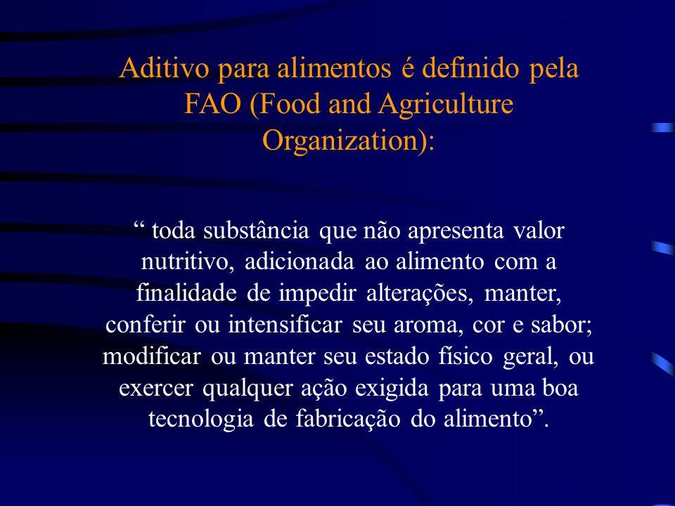 Aditivo para alimentos é definido pela FAO (Food and Agriculture Organization):