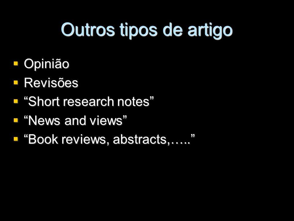 Outros tipos de artigo Opinião Revisões Short research notes