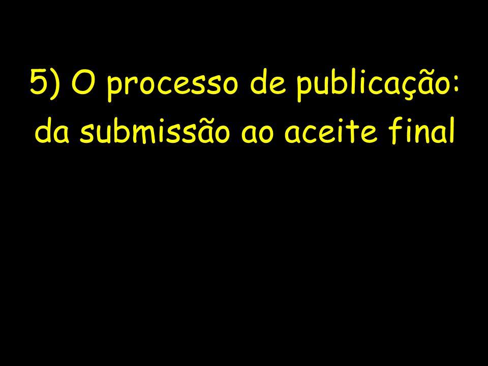 5) O processo de publicação: da submissão ao aceite final