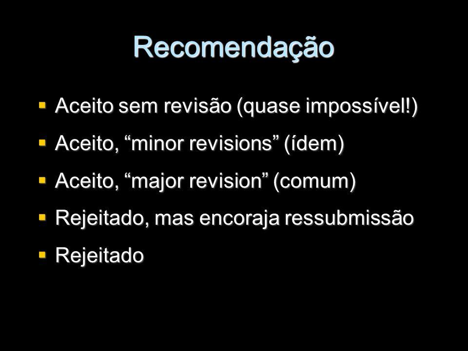Recomendação Aceito sem revisão (quase impossível!)
