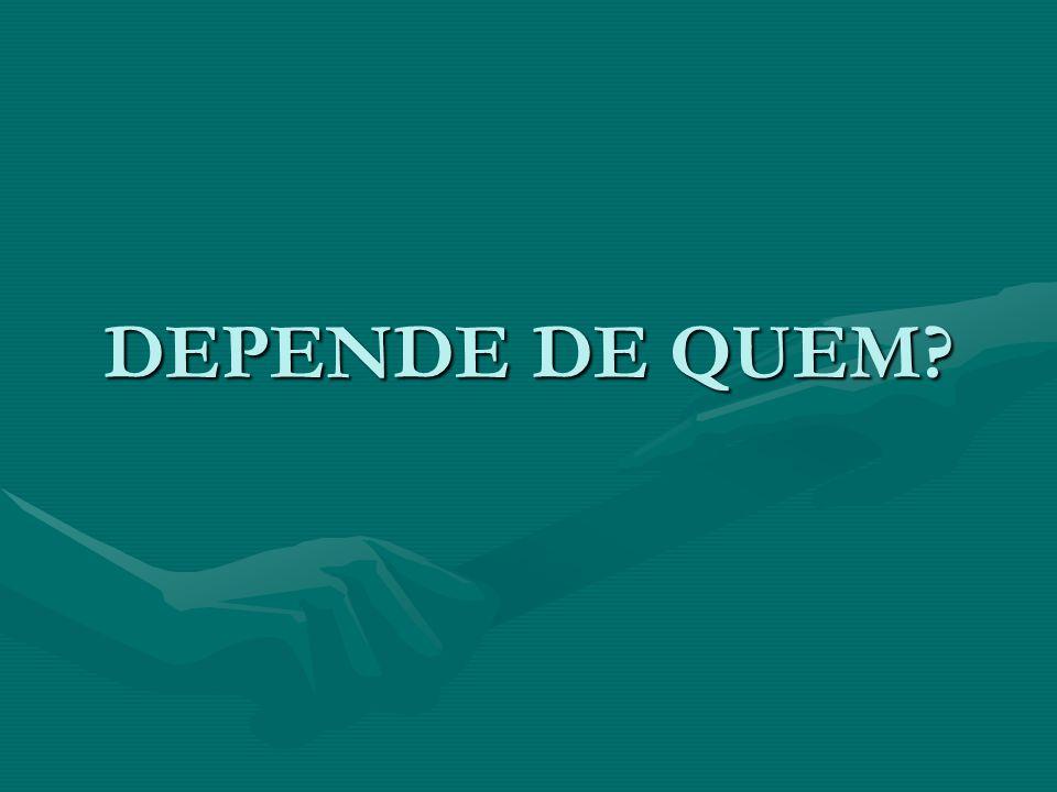 DEPENDE DE QUEM