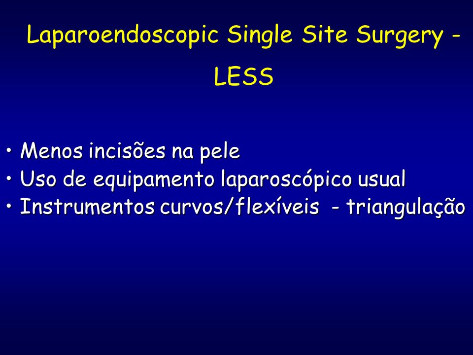 Laparoendoscopic Single Site Surgery - LESS
