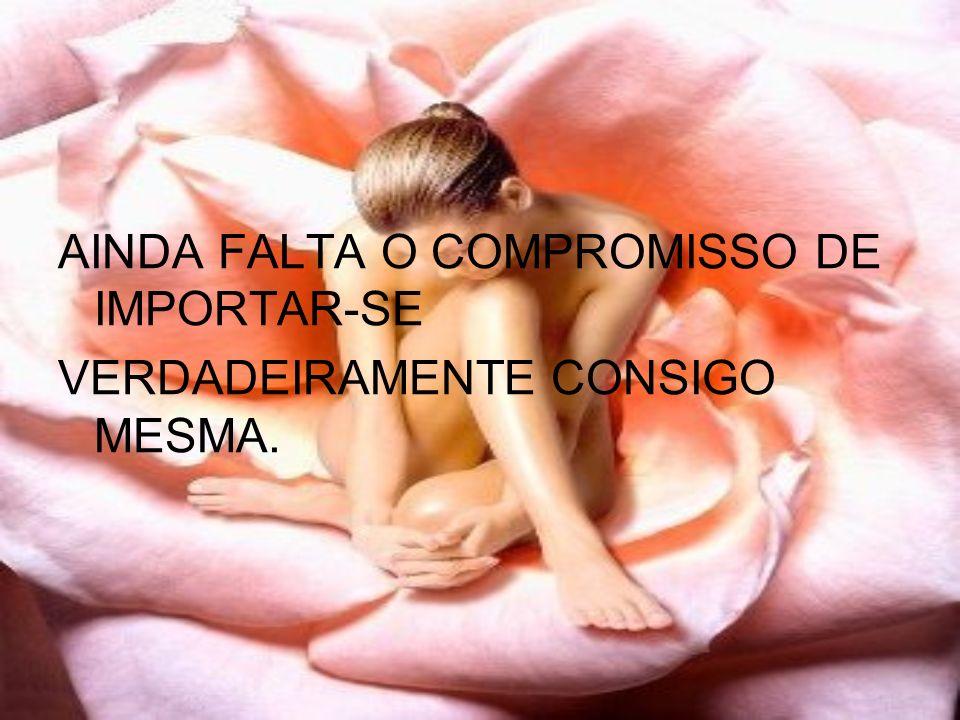 AINDA FALTA O COMPROMISSO DE IMPORTAR-SE