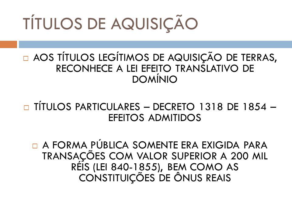 TÍTULOS PARTICULARES – DECRETO 1318 DE 1854 – EFEITOS ADMITIDOS
