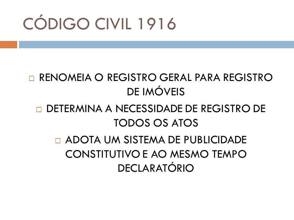 CÓDIGO CIVIL 1916 RENOMEIA O REGISTRO GERAL PARA REGISTRO DE IMÓVEIS