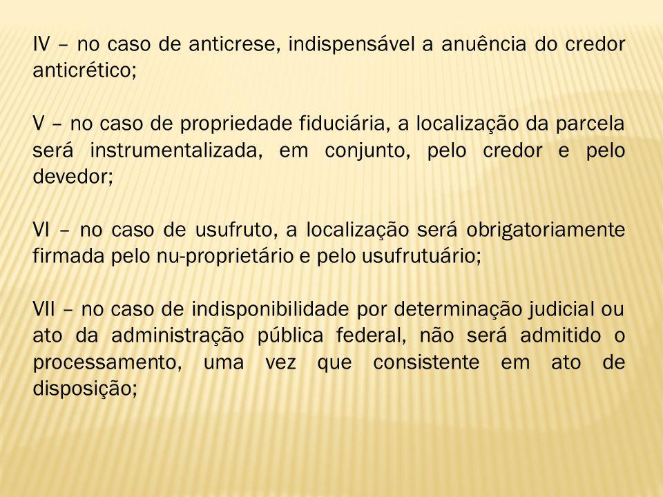 IV – no caso de anticrese, indispensável a anuência do credor anticrético;