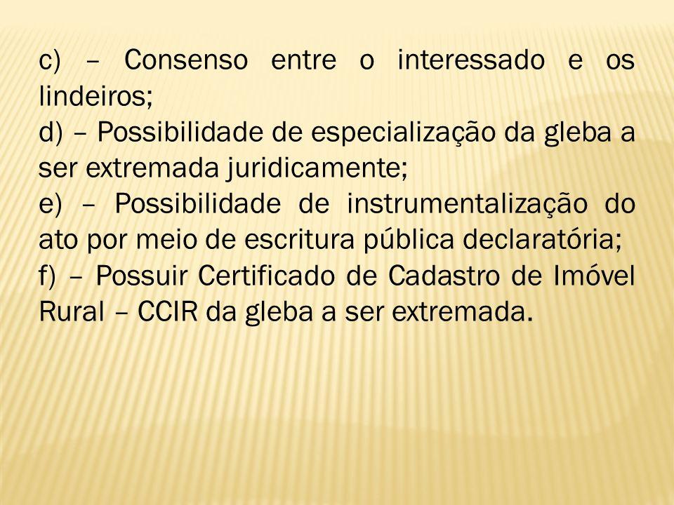 c) – Consenso entre o interessado e os lindeiros;