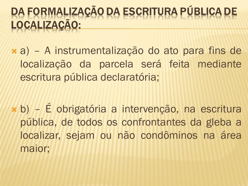 Da formalização da escritura pública de localização: