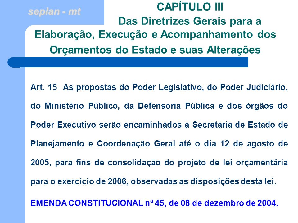 CAPÍTULO III Das Diretrizes Gerais para a