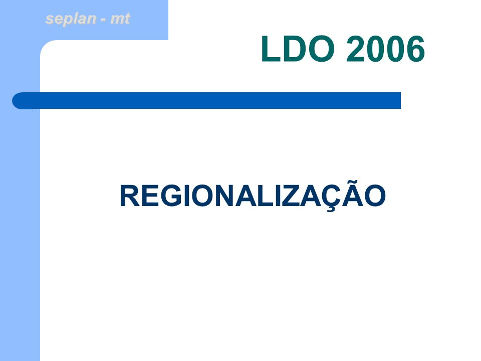 LDO 2006 REGIONALIZAÇÃO