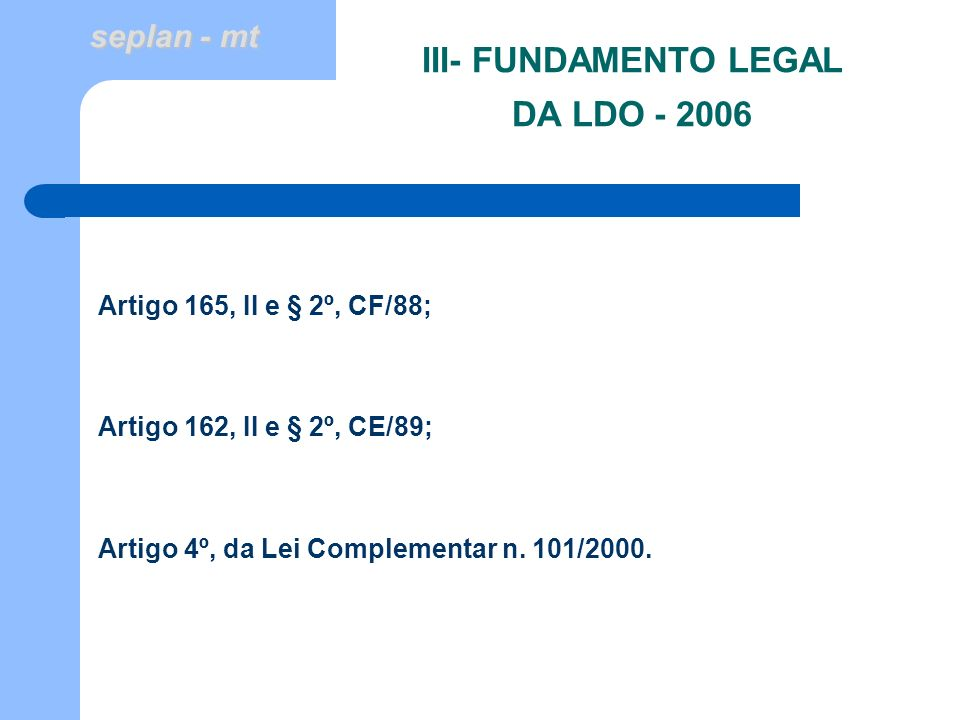 III- FUNDAMENTO LEGAL DA LDO - 2006