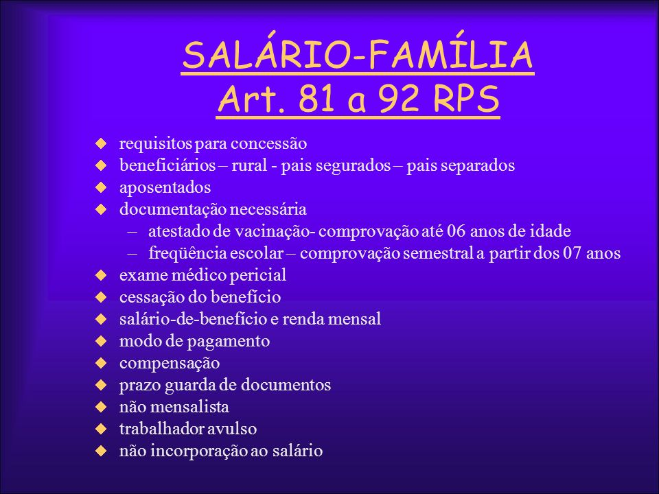 SALÁRIO-FAMÍLIA Art. 81 a 92 RPS requisitos para concessão