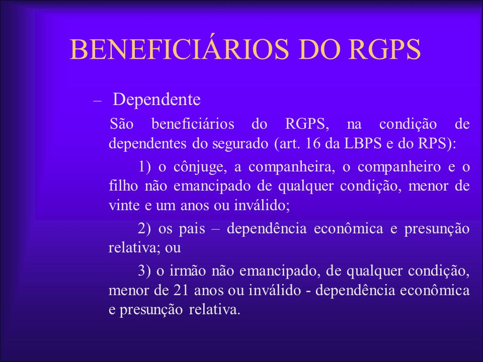 BENEFICIÁRIOS DO RGPS Dependente