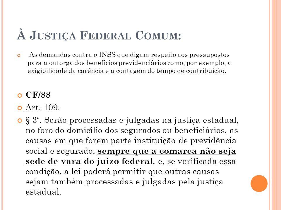 À Justiça Federal Comum: