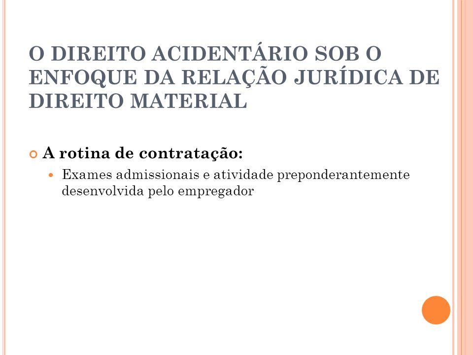 O DIREITO ACIDENTÁRIO SOB O ENFOQUE DA RELAÇÃO JURÍDICA DE DIREITO MATERIAL