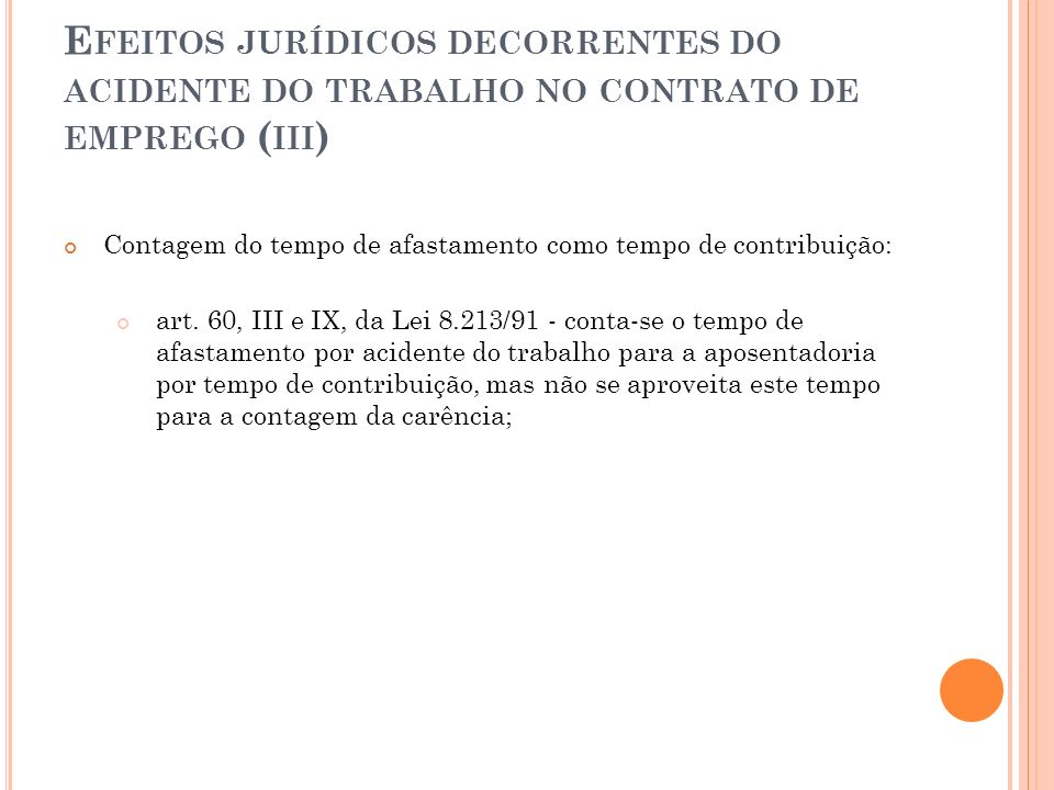 Efeitos jurídicos decorrentes do acidente do trabalho no contrato de emprego (iii)