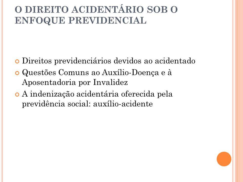 O DIREITO ACIDENTÁRIO SOB O ENFOQUE PREVIDENCIAL