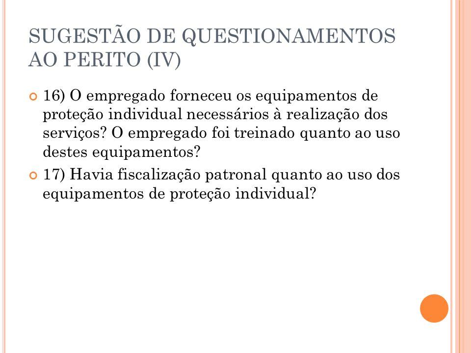 SUGESTÃO DE QUESTIONAMENTOS AO PERITO (IV)