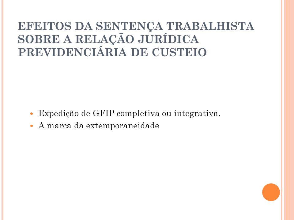 EFEITOS DA SENTENÇA TRABALHISTA SOBRE A RELAÇÃO JURÍDICA PREVIDENCIÁRIA DE CUSTEIO