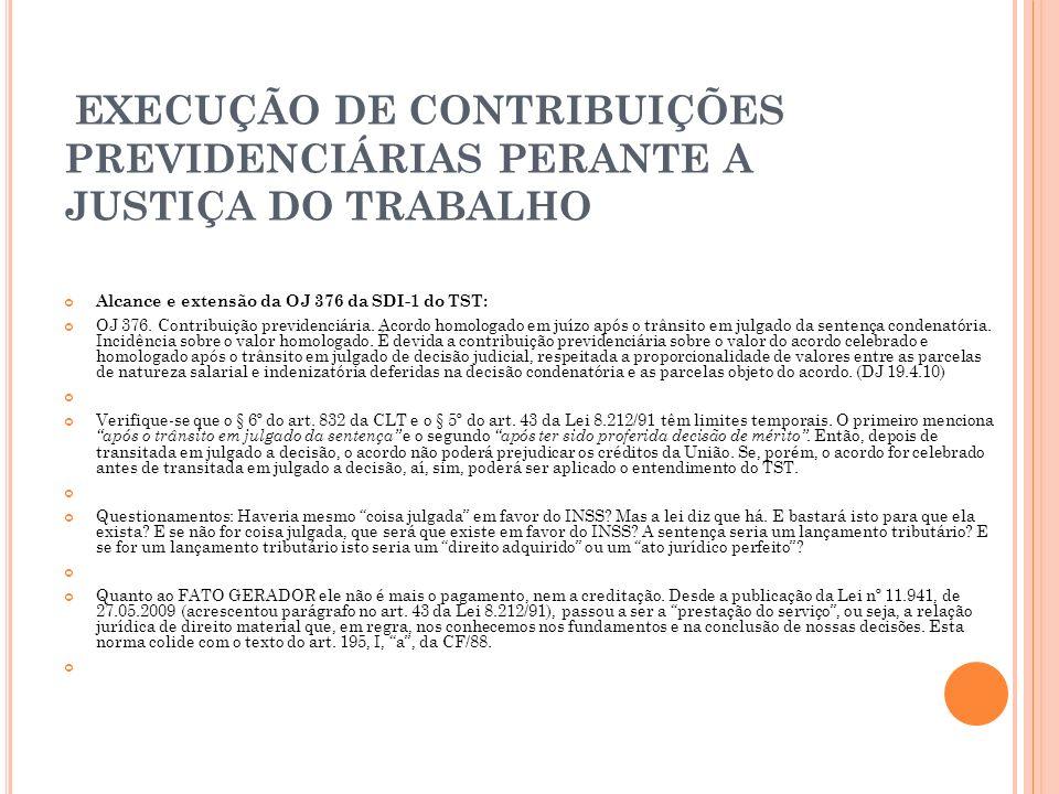 EXECUÇÃO DE CONTRIBUIÇÕES PREVIDENCIÁRIAS PERANTE A JUSTIÇA DO TRABALHO
