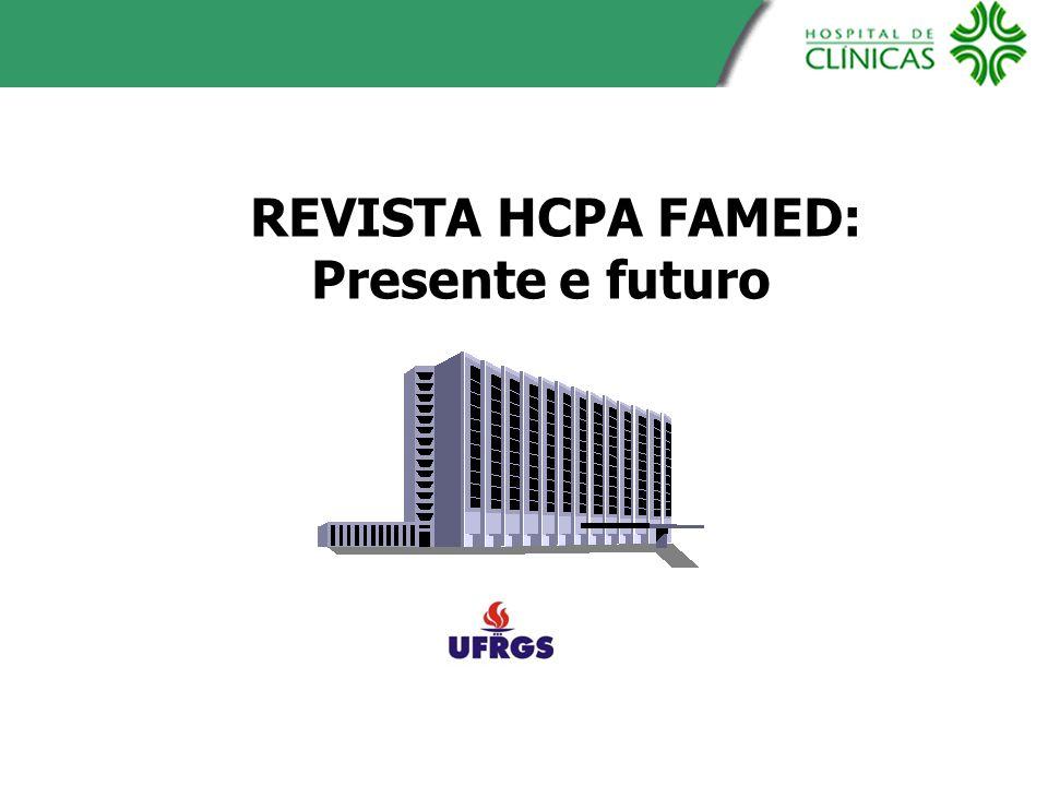 REVISTA HCPA FAMED: Presente e futuro