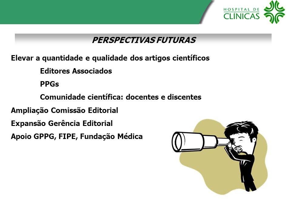PERSPECTIVAS FUTURAS Elevar a quantidade e qualidade dos artigos científicos. Editores Associados.