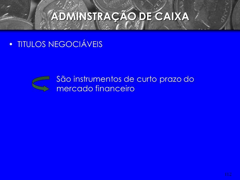 ADMINSTRAÇÃO DE CAIXA TITULOS NEGOCIÁVEIS