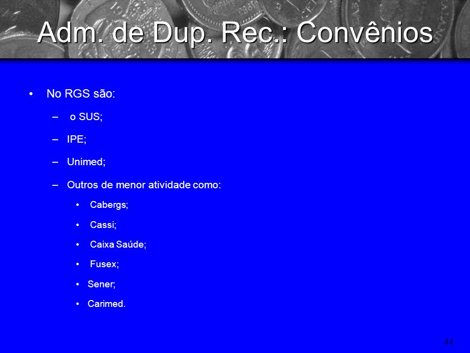 Adm. de Dup. Rec.: Convênios