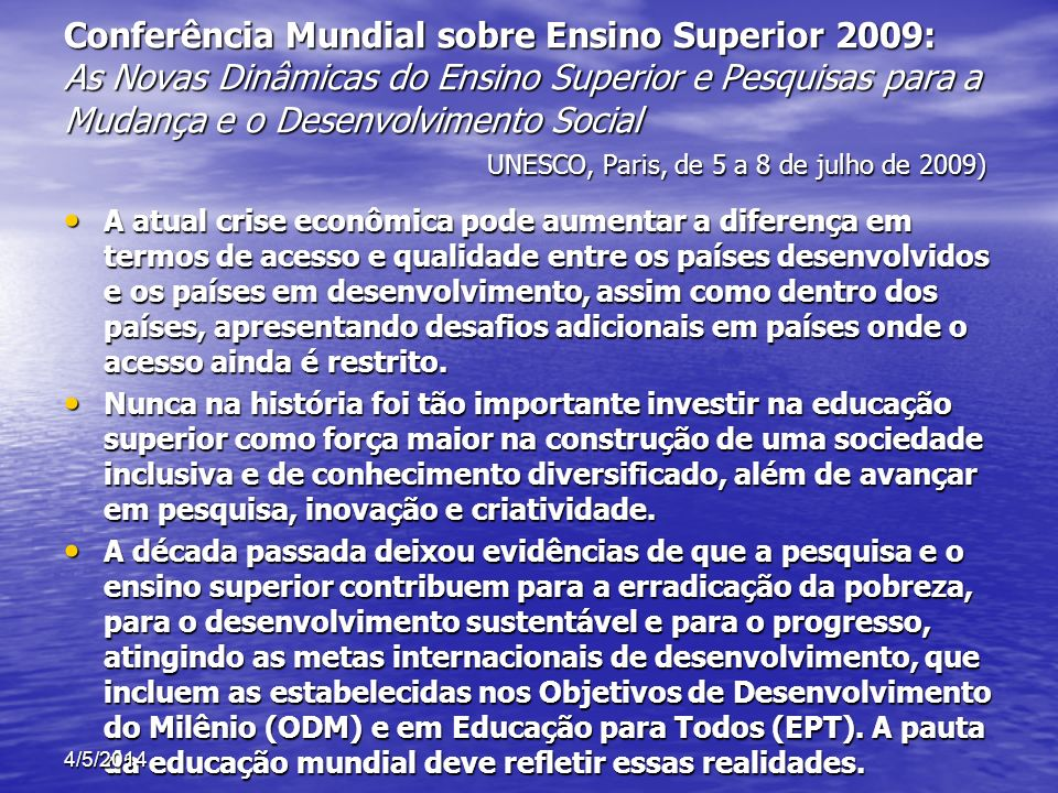 Conferência Mundial sobre Ensino Superior 2009: As Novas Dinâmicas do Ensino Superior e Pesquisas para a Mudança e o Desenvolvimento Social UNESCO, Paris, de 5 a 8 de julho de 2009)