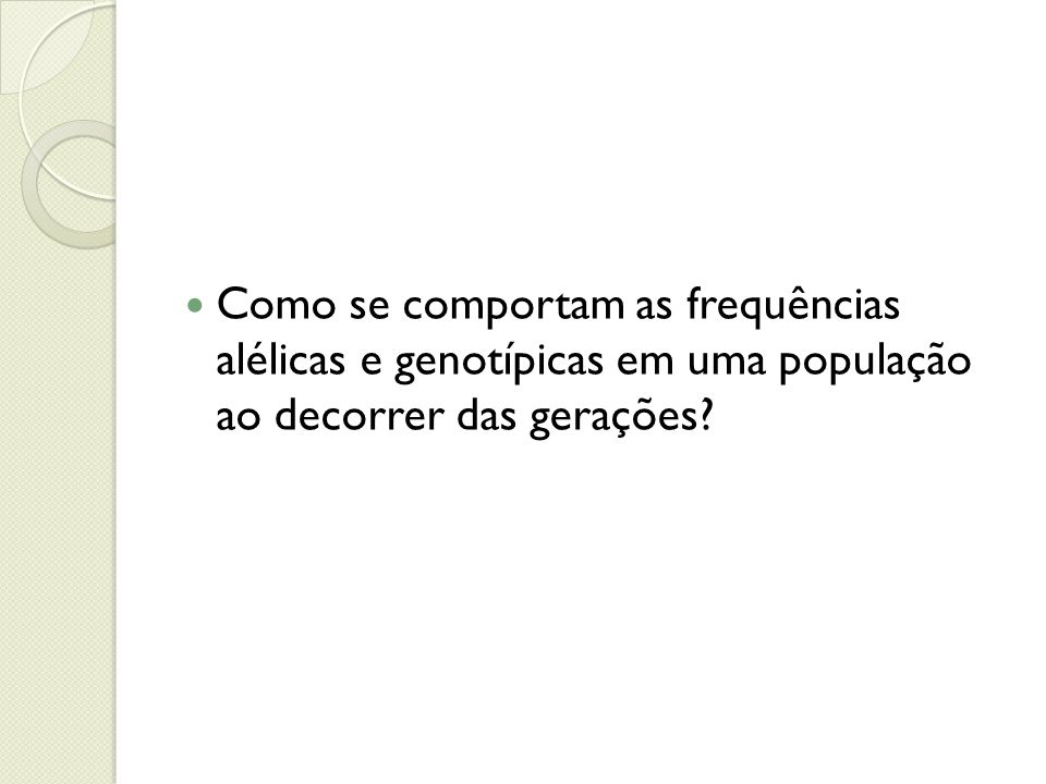 Como se comportam as frequências alélicas e genotípicas em uma população ao decorrer das gerações