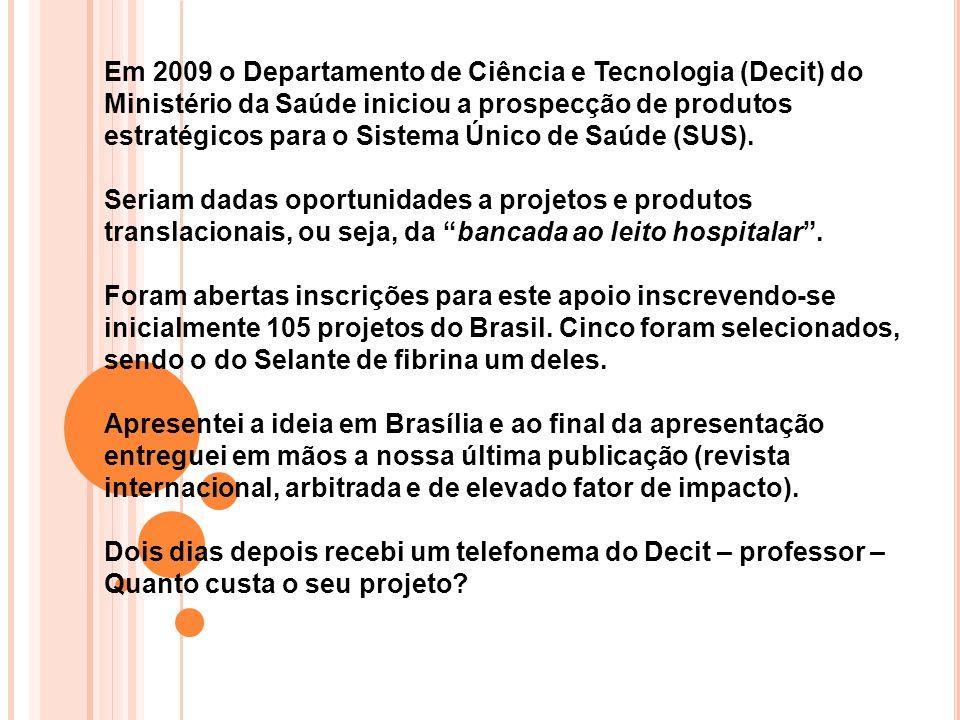 Em 2009 o Departamento de Ciência e Tecnologia (Decit) do Ministério da Saúde iniciou a prospecção de produtos estratégicos para o Sistema Único de Saúde (SUS).
