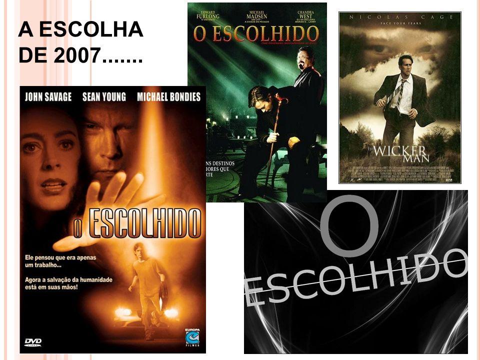A ESCOLHA DE 2007.......