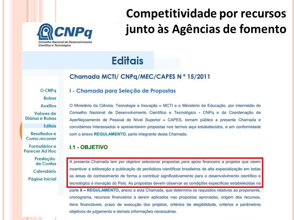 Competitividade por recursos junto às Agências de fomento