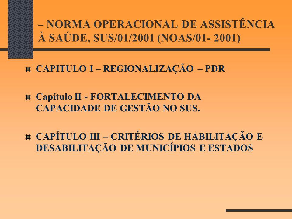 – NORMA OPERACIONAL DE ASSISTÊNCIA À SAÚDE, SUS/01/2001 (NOAS/01- 2001)