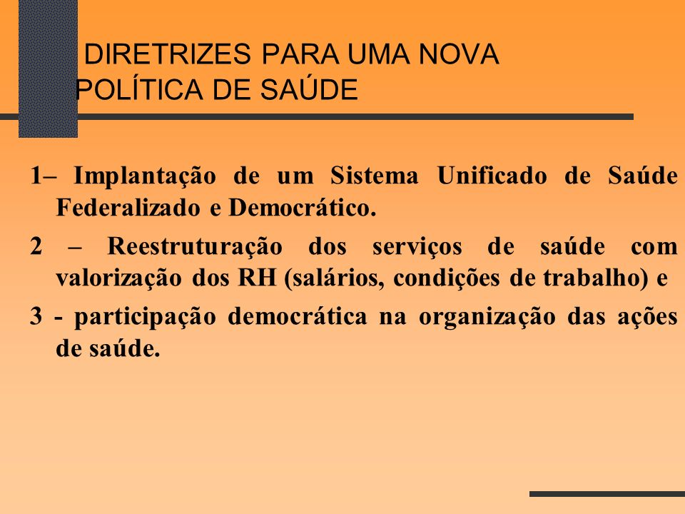 DIRETRIZES PARA UMA NOVA POLÍTICA DE SAÚDE
