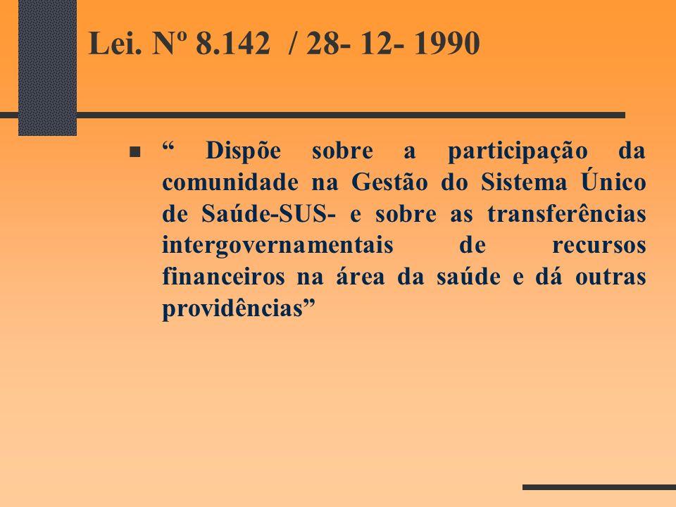 Lei. Nº 8.142 / 28- 12- 1990