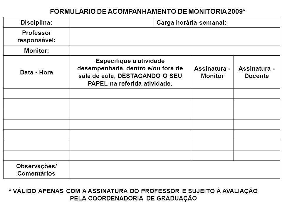 FORMULÁRIO DE ACOMPANHAMENTO DE MONITORIA 2009*