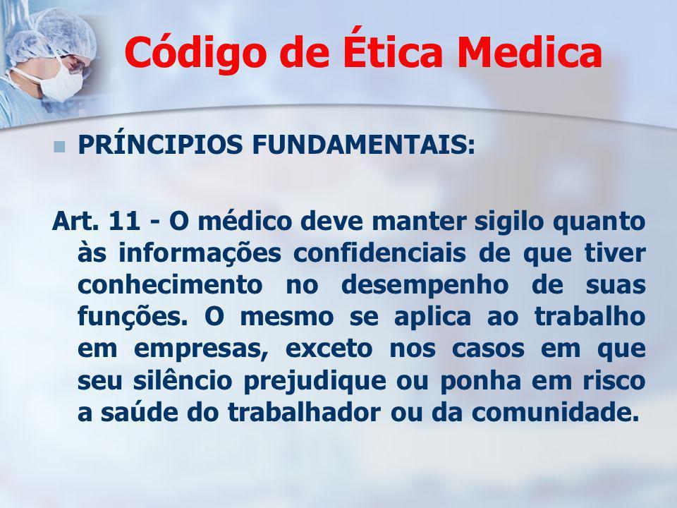 Código de Ética Medica PRÍNCIPIOS FUNDAMENTAIS: