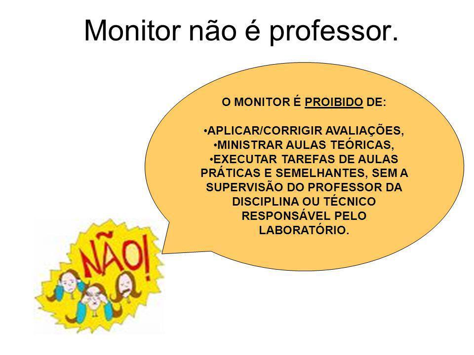 Monitor não é professor.