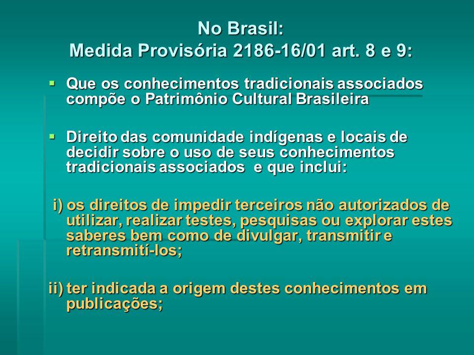 No Brasil: Medida Provisória 2186-16/01 art. 8 e 9:
