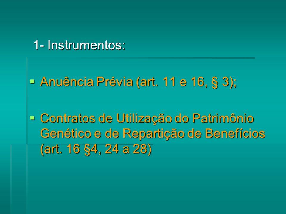 1- Instrumentos: Anuência Prévia (art. 11 e 16, § 3);
