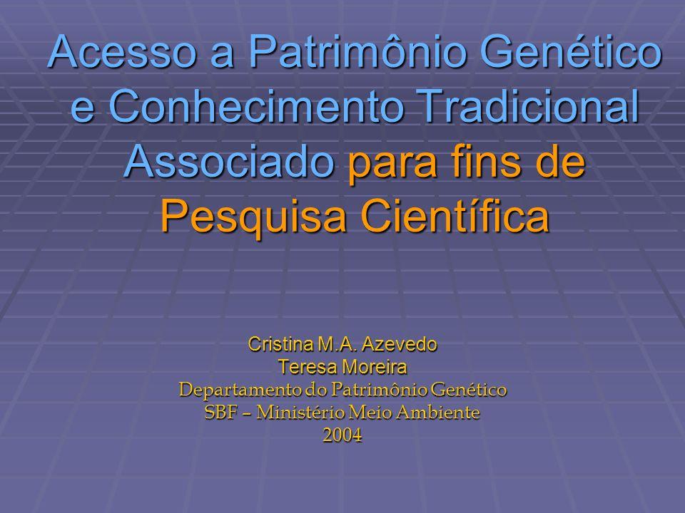 Acesso a Patrimônio Genético e Conhecimento Tradicional Associado para fins de Pesquisa Científica