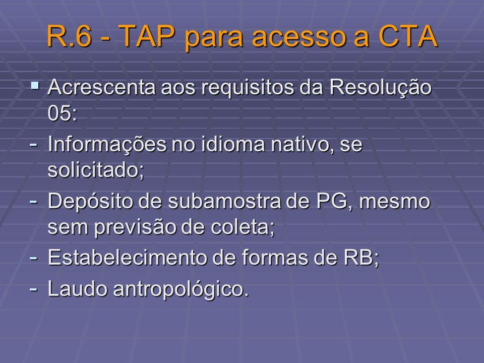 R.6 - TAP para acesso a CTA Acrescenta aos requisitos da Resolução 05: