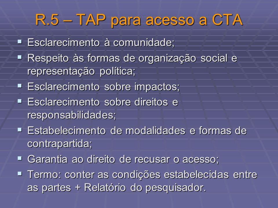 R.5 – TAP para acesso a CTA Esclarecimento à comunidade;