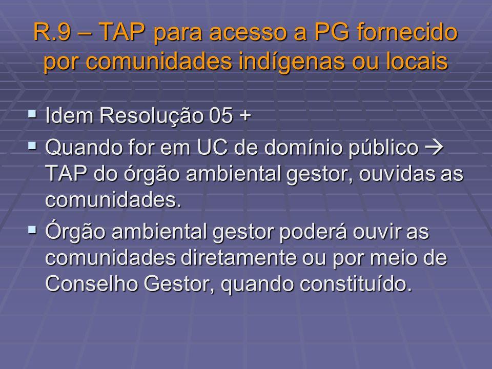 R.9 – TAP para acesso a PG fornecido por comunidades indígenas ou locais
