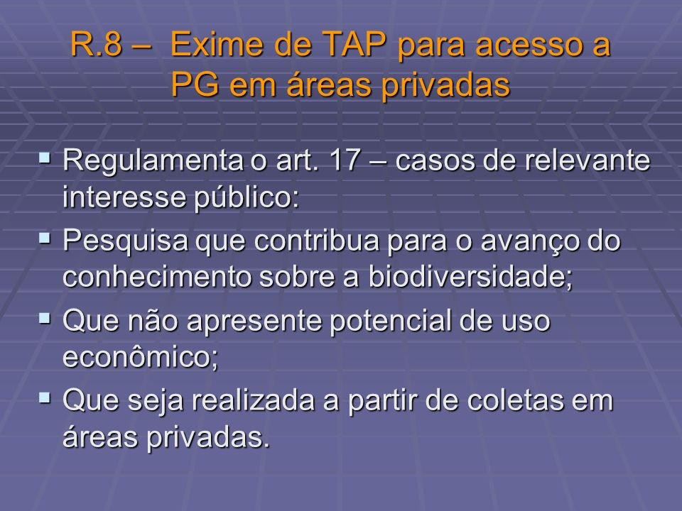 R.8 – Exime de TAP para acesso a PG em áreas privadas