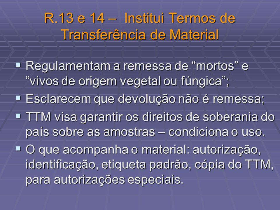 R.13 e 14 – Institui Termos de Transferência de Material