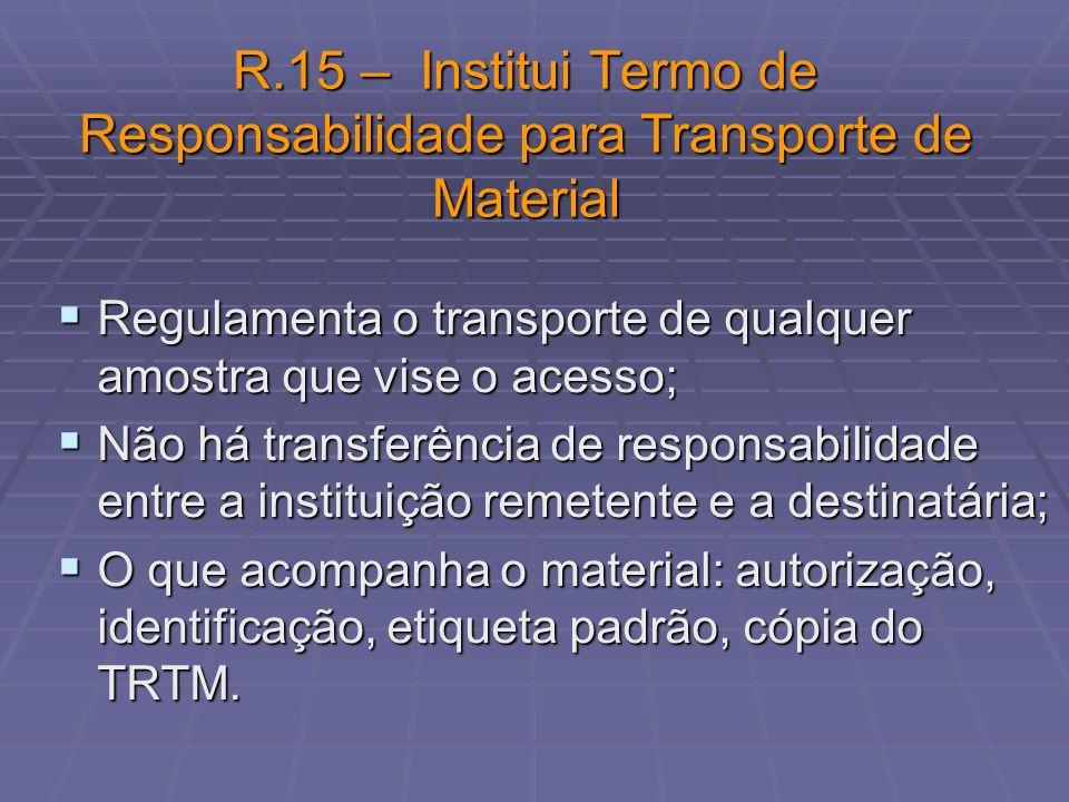 R.15 – Institui Termo de Responsabilidade para Transporte de Material