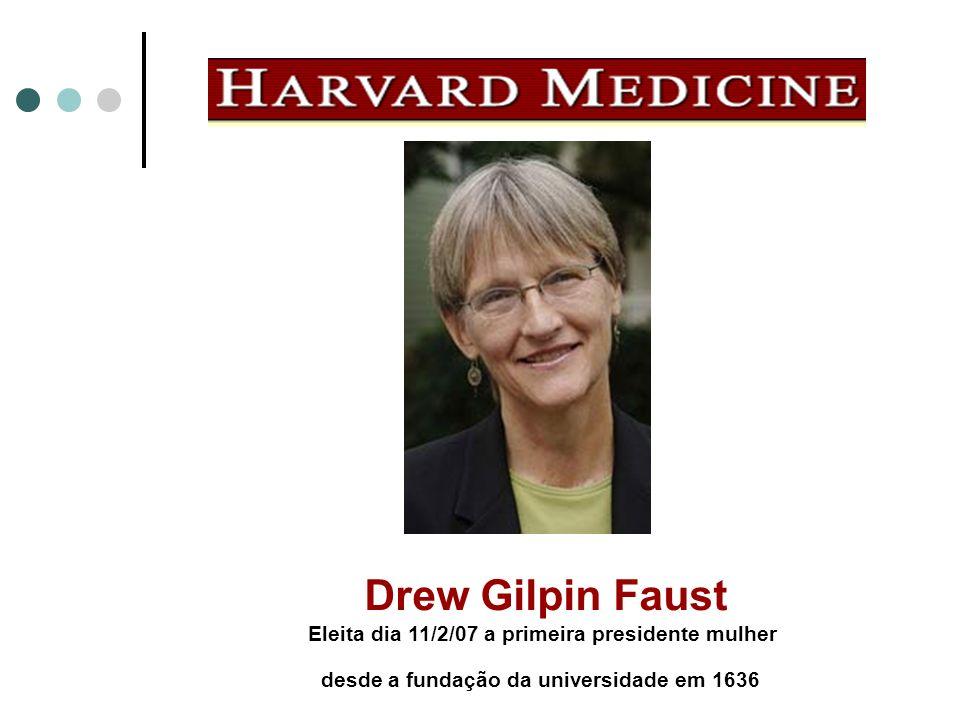 Drew Gilpin Faust Eleita dia 11/2/07 a primeira presidente mulher