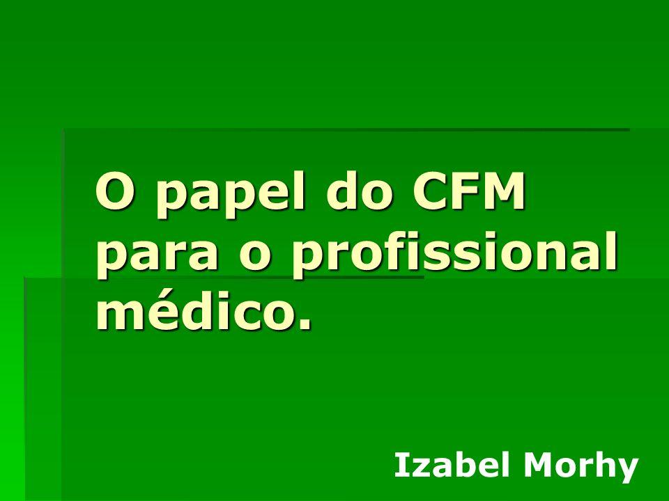 O papel do CFM para o profissional médico.
